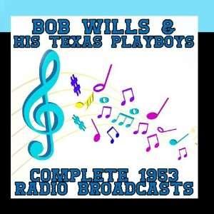 Complete 1953 Radio Broadcasts: Bob Wills & His Texas