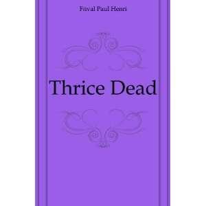 Thrice Dead: Féval Paul Henri: Books