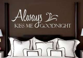 Always Kiss Me Goodnight VINYL wall decal/quote/words