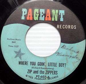 ZIP & THE ZIPPERS 45 Where You Goin, Little Boy? PAGEANT label 1963