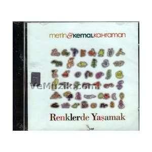 Renklerde Yasamak: Metin & Kemal Kahraman: Music