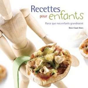 Recettes pour Enfants (9782895236986): Morin Marie Claude: Books