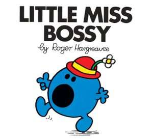 Little Miss Bossy (Mr. Men and Little Miss Series) by