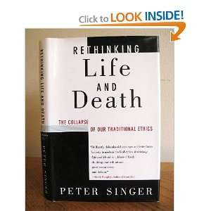 Rethinking Life & Death The Collapse of Our Traditional