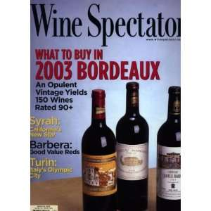 Wine Spectator Magazine March 31 2006 What to Buy in 2003