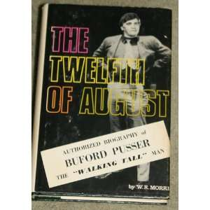 of August: The Life Story of Sheriff Buford Pusser: MORRIS W.R.: Books