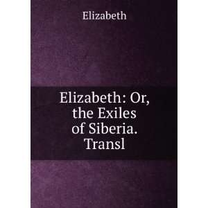 Transl. Teggs Ed., Ed. by Miss Burney: Elizabeth:  Books