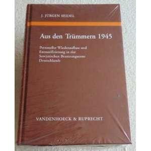 Aus den Trummern 1945 Personeller Wiederaufbau und