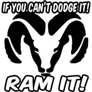 IF YOU CANT DODGE IT RAM IT   Vinyl Decal Sticker 5 LIME