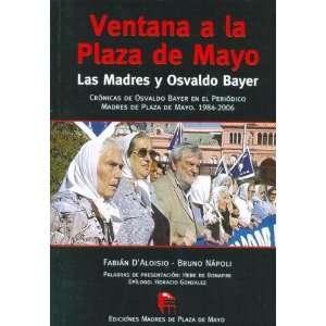 Ventana a la Plaza de Mayo (Coleccion 30 Anos de Lucha y Resistencia