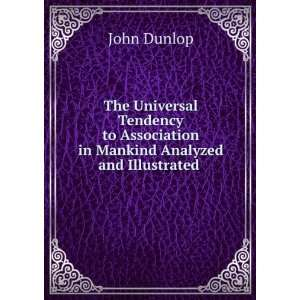 Association in Mankind Analyzed and Illustrated .: John Dunlop: Books