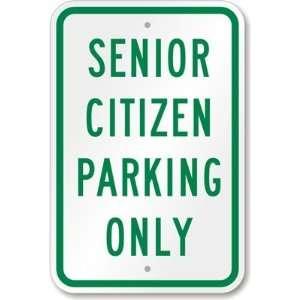 Senior Citizen Parking Only Sign High Intensity Grade, 18