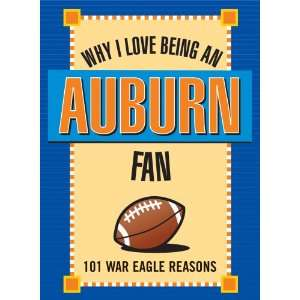 Why I Love Being an Auburn Fan (9781602612099) Ellen