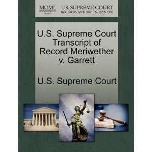 Meriwether v. Garrett (9781244983830) U.S. Supreme Court Books