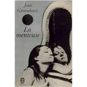 La menteuse: Giraudoux Jean: Books