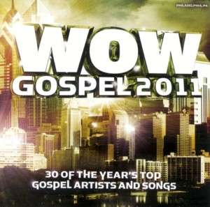 WOW Gospel 2011 CD Top Gospel Artist & Songs 886977791826