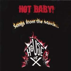 Hot Baby! Songs from the Movie: House of X: Music