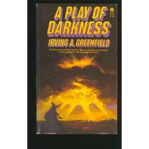 A Play of Darkness Irving A. Greenfield Books
