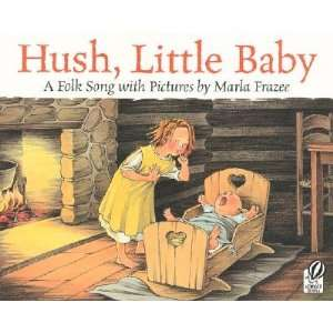 Hush, Little Baby A Folk Song with Pictures [HUSH LITTLE BABY  OS