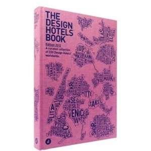 Hotels(TM) Book: Edition 2012 (9783899554267): Design Hotels(TM