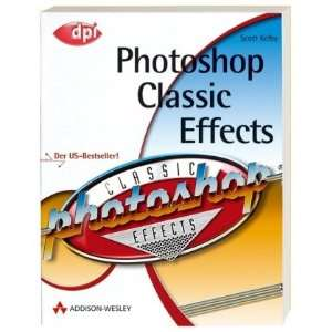 Photoshop Classic Effects (9783827322098) Scott Kelby