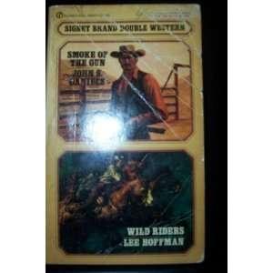 Smoke of the Gun; Wild Riders (Signet Brand Double Western): John