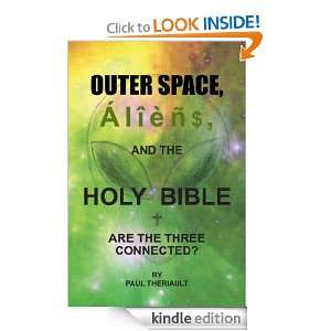 Outer Space, Aliens, and the Holy Bible: Paul Theriault: