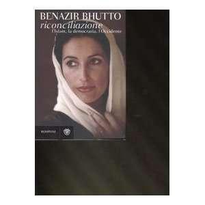 , la democrazia, lOccidente (9788845260919): Benazir Bhutto: Books