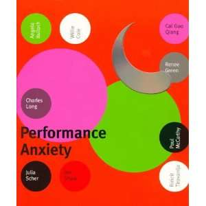 Performance Anxiety (9780933856462): Bob Nickas, Kevin Consey: Books