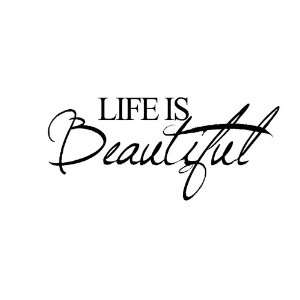 Life is beautiful 22x10 Vinyl wall art Inspirational quotes