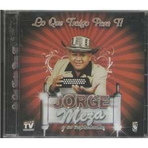 Lo Que Traigo Para Ti JORGE MEZA Music