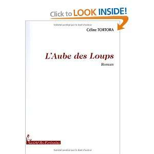 Aube des Loups (French Edition) (9782748040272) Tortora Celine Books