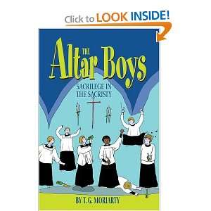 The Altar Boys: Sacrilege in the Sacristy (9780595665136