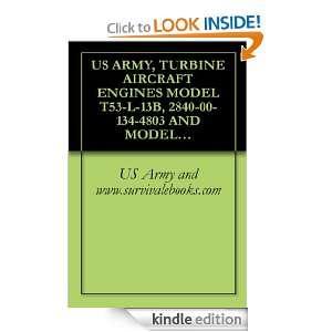 TURBINE AIRCRAFT ENGINES MODEL T53 L 13B, 2840 00 134 4803 AND MODEL