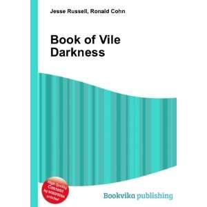 Book of Vile Darkness Ronald Cohn Jesse Russell Books