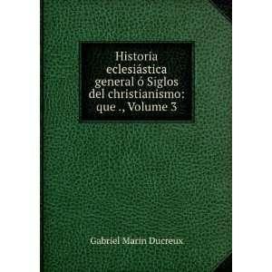 Historia eclesiástica general ó Siglos del