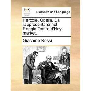 nel Reggio Teatro dHay market. (9781140984917) Giacomo Rossi Books