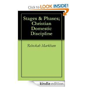 Stages & Phases; Christian Domestic Discipline: Rebeckah Markham