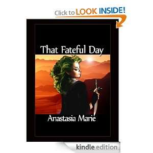 That Fateful Day: Anastasia Marie:  Kindle Store