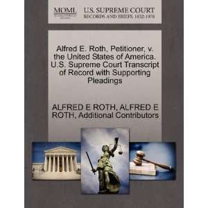 Alfred E. Roth, Petitioner, v. the United States of