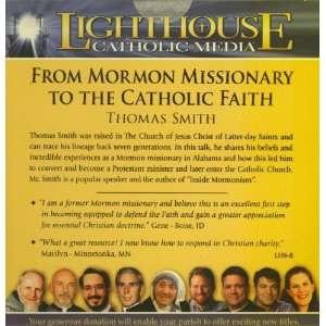 From Mormon Missionary to the Catholic Faith (Thomas Smith