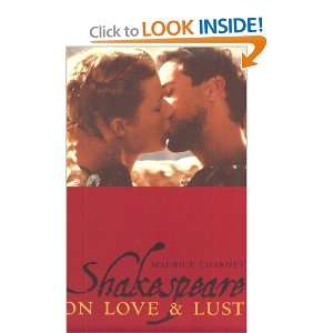 Shakespeare on Love and Lust (9780231104296): Maurice Charney: Books