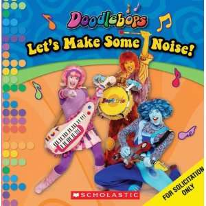 Lets Make Some Noise! (Doodlebops) (9780545013284