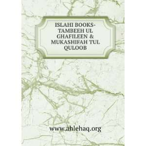 TAMBEEH UL GHAFILEEN & MUKASHIFAH TUL QULOOB www.ahlehaq.org Books
