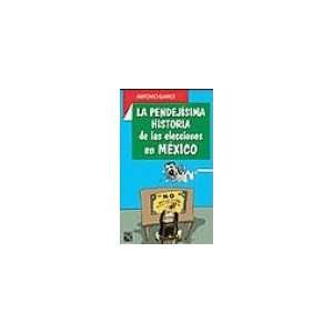 La Pendejisima Historia De Las Elecciones En Mexico