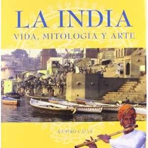 La india Vida, Mitologia y Arte / Life, mythology and art (Spanish
