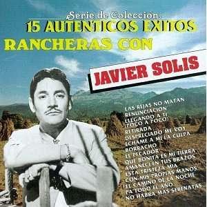 15 Autenticos Exitos Javier Solis Music
