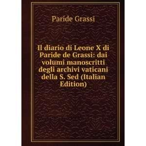 Il diario di Leone X di Paride de Grassi: dai volumi