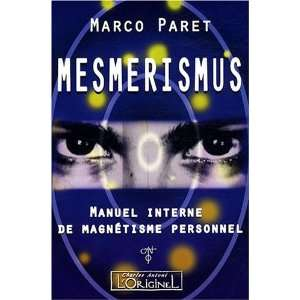Mesmerismus (French Edition) (9782910677800): Marco Paret: Books