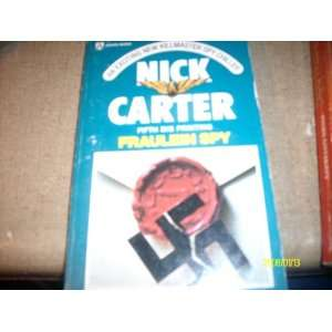 Fraulein Spy Killmaster Spy Nick Carter Books